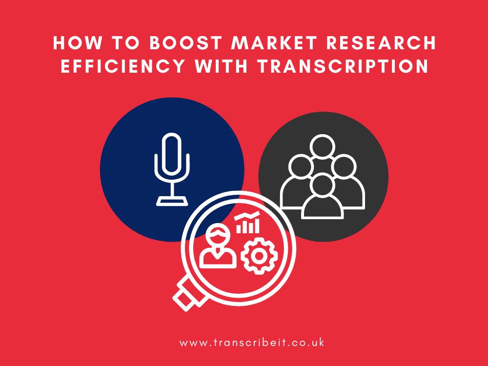 market research transcriptions